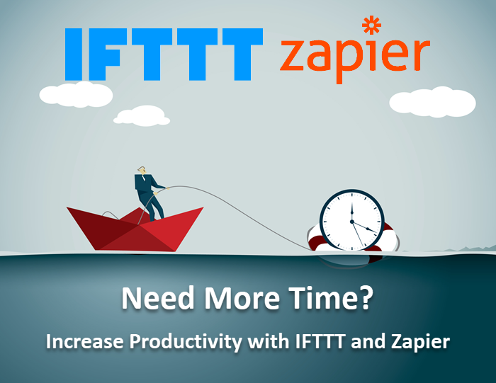 Need-More-Time-Increase-Productivity-with-IFTTT-and-Zapier-2