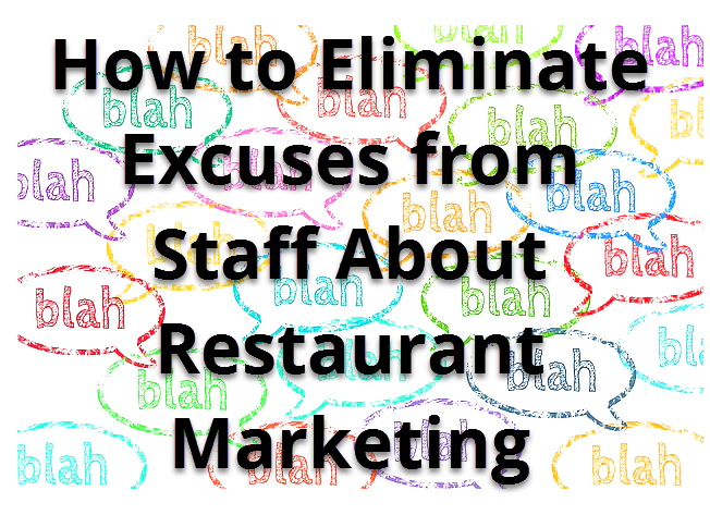 How-to-Eliminate-Excuses-from-Staff-About-Restaurant-Marketing.png