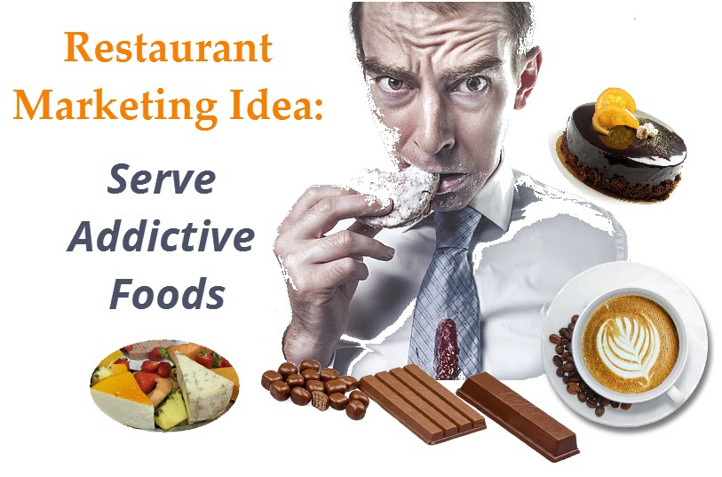 restaurant-marketing-ideas-serve-addictive-foods.jpg