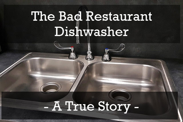 The Bad Restaurant Dishwasher
